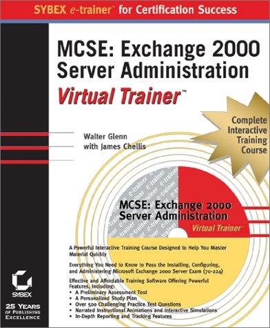 MCSE Exchange 2000 Server Administration Virtual Trainer por James Chellis