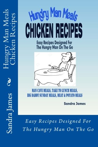 hungry-man-meals-chicken-recipes-easy-recipes-designed-for-the-hungry-man-on-the-go