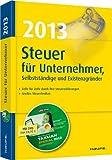 Steuer 2013 für Unternehmer, Selbstständige und Existenzgründer: Mit Software TAXMAN SPEZIAL