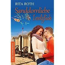Sanddornliebe & Inselglück: Ein Norderney-Liebesroman (Insel-Roman 3)