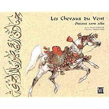 Les Chevaux du Vent. Oiseaux sans ailes : Horses of the Wind. Wingless Birds