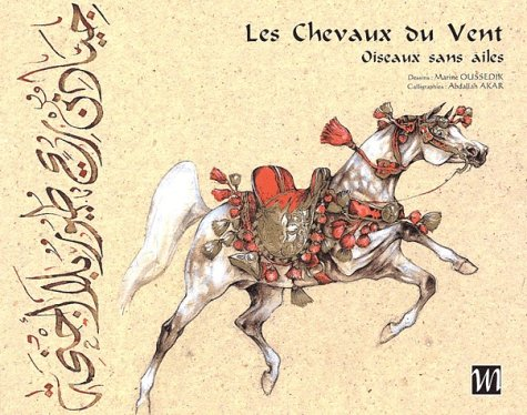 Les Chevaux du Vent. Oiseaux sans ailes : Horses of the Wind. Wingless Birds par Marine Oussedik
