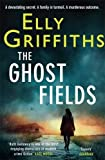 The Ghost Fields (The Dr Ruth Galloway Mysteries)