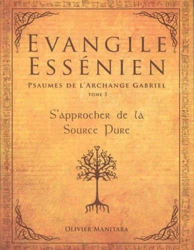 Evangile Essénien - psaumes de l'archange Gabriel (tome 3)