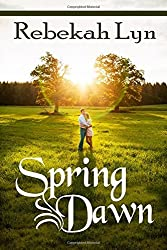 Spring Dawn: Volume 3 (Seasons of Faith) by Rebekah Lyn (2015-09-18)