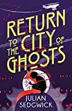 Return to the City of Ghosts: Book 3