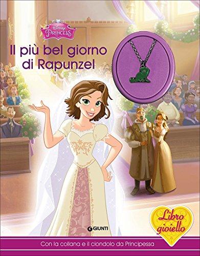 Il più bel giorno di Rapunzel. Libro gioiello. Con gadget