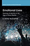 Emotional Lives: Dramas of Identity in an Age of Mass Media...