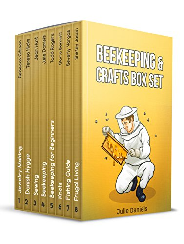 Beekeeping & Crafts Box Set: The Best Cooking Frugal Hacks, Beekeeping Secrets, Sewing, and Jewelry Making Tips