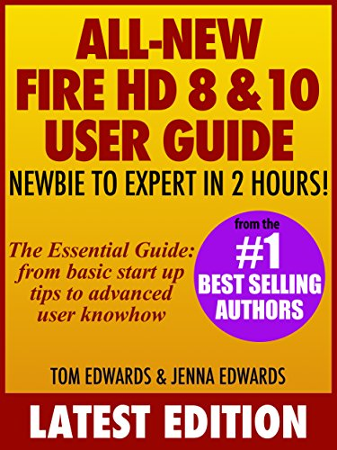 All New Fire HD 8 & 10 User Guide - Newbie to Expert in 2 Hours! por Tom Edwards