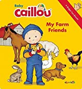 Baby Caillou: My Farm Friends: A Finger Fun Book by Paradis, Anne (2015) Board book