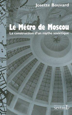 Métro de Moscou (Le) par Josette Bouvard