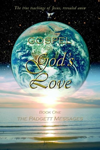 the-gospel-of-gods-love-the-padgett-messages