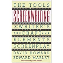 The Tools of Screenwriting: A Writer's Guide to the Craft