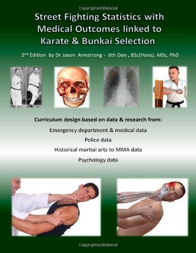 Street Fighting Statistics with Medical Outcomes linked to Karate & Bunkai Selection por B.Sc. MSc PhD Dr. Jason Armstrong