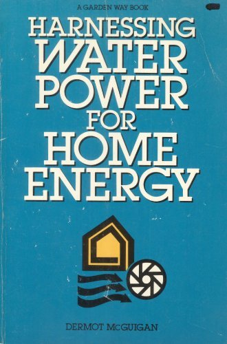 Harnessing Water Power for Home Energy by Dermot McGuigan (1978-02-02)