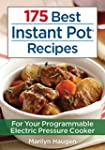 175 Best Instant Pot Recipes: For You...