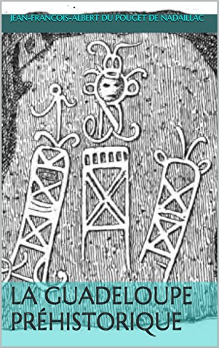 Descargar Libro La Guadeloupe préhistorique de Jean-Francois-Albert du Pouget de Nadaillac