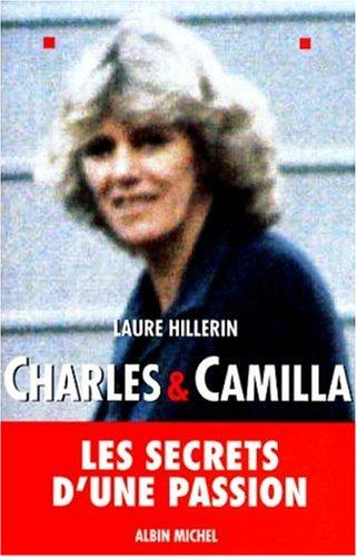 Charles et Camilla : Les secrets d'une passion