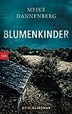 Blumenkinder: Kriminalroman von Meike Dannenberg