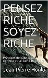 pensez riche soyez riche principes de base pour la richesse et la libert? financi?re