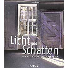 Licht und Schatten: Vom Hell und Dunkel in der Kunst von Hajo Düchting (15. September 2011) Gebundene Ausgabe