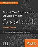 Boost C++ Application Development Cookbook - Second Edition: Recipes to simplify your application development (English Edition) - Antony Polukhin