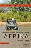 Afrika fernab erlebt (2): Band 2: Das K-Wagnis: Von Kapstadt über Khartum nach Karlsruhe