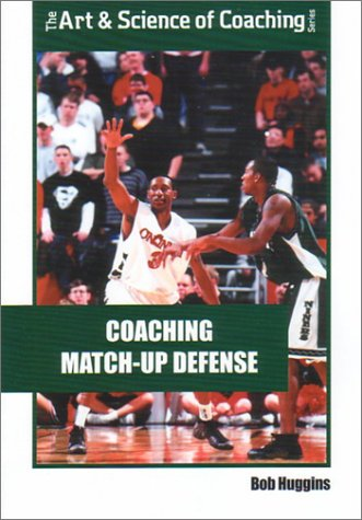 Coaching Match-up Defense (Art & Science of Coaching) por Bob Huggins