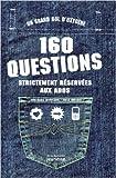 160 Questions strictement réservées aux ados de Anne-Marie Thomazeau,Odile Amblard ( 18 septembre 2008 )
