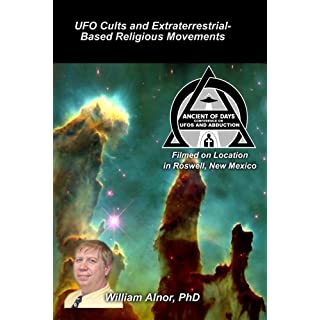 UFO Cults and Extraterrestrial-Based Religious Movements by William M. Alnor