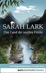 Das Land der weißen Wolke: Drei Neuseelandromane in einem Band