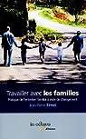 Travailler avec les familles : pratiques de l'entretien familial à visée de changement par Ernst