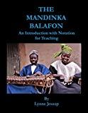 The Mandinka Balafon: An introduction with notation for teaching by Lynne Jessup (1983-08-02)