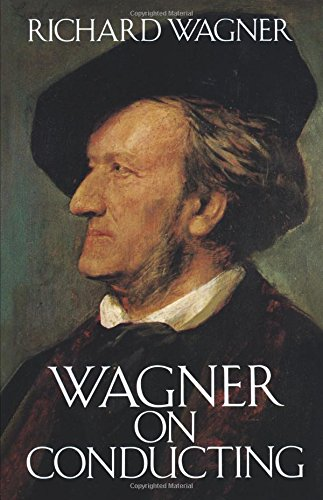 Wagner On Conducting: Buch (Dover Books on Music)