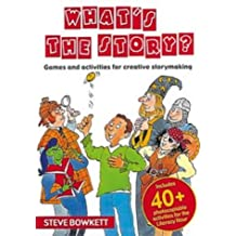 What's the Story?: Games and Activities for Creative Storymaking
