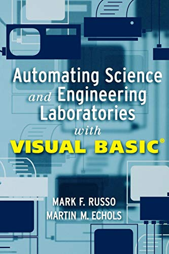 Automating Science and Engineering Laboratories with Visual Basic (Wiley-Interscience Series on Laboratory Automation)