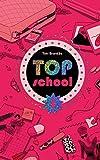 Telecharger Livres Top school Tome 1 L ecole des top (PDF,EPUB,MOBI) gratuits en Francaise