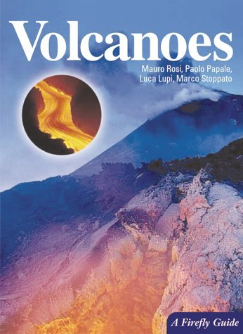 Volcanoes (A Firefly Guide) by Mauro Rosi (2003-03-01)