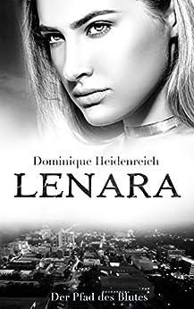 Lenara: Der Pfad des Blutes (Lenara Band 4) (German Edition) by [Heidenreich, Dominique]