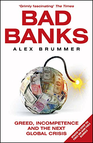bad-banks-greed-incompetence-and-the-next-global-crisis