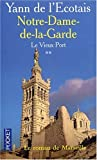Le Vieux port, tome 2 : Notre dame de la garde