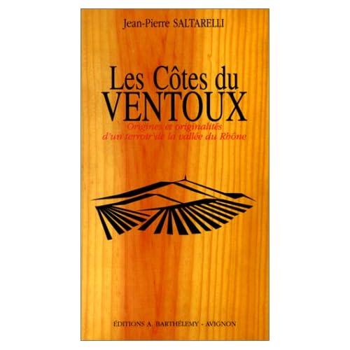 Les Vins du Ventoux. Origines et originalités d'un terroir de la vallée du Rhône