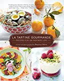 : La Tartine Gourmande: Gluten-Free Recipes for an Inspired Life