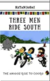 Three Men Ride South: The Amigos ride to Coorg (Three Men on Motorcycles Book 3)
