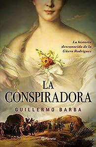 La conspiradora par Guillermo Barba Behrens