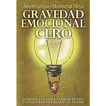 GRAVEDAD EMOCIONAL CERO: El primer paso para cambiar de vida y encontrar tu lugar en el mundo (Spanish Edition)