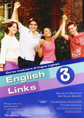 English links. Self study section-Culture link. Con CD Audio. Per la Scuola media: 3