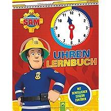 Feuerwehrmann Sam Uhrenlernbuch: Mit beweglichen Zeigern zum Üben
