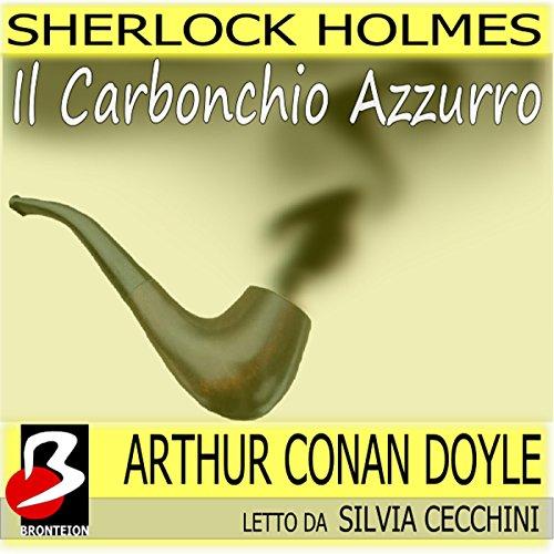 Sherlock Holmes - Il Carbonchio Azzurro  Audiolibri